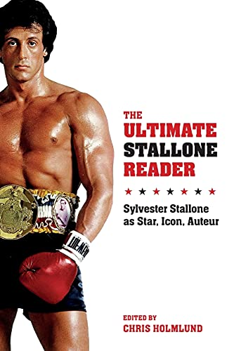 9780231169813: The Ultimate Stallone Reader: Sylvester Stallone as Star, Icon, Auteur