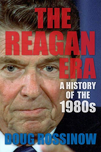 9780231169882: The Reagan Era: A History of the 1980s