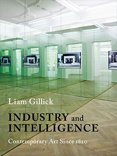 9780231170208: Industry and Intelligence: Contemporary Art Since 1820 (Bampton Lectures in America)