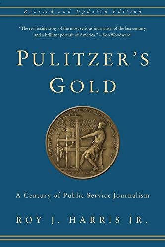 9780231170291: Pulitzer's Gold: A Century of Public Service Journalism