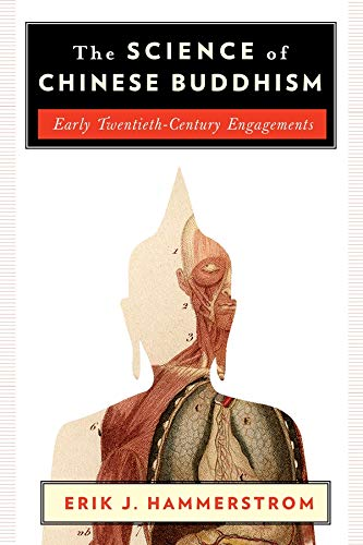 The Science of Chinese Buddhism: Early Twentieth-Century Engagements (The Sheng Yen Series in ...