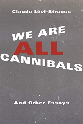 9780231170680: We Are All Cannibals: And Other Essays (European Perspectives: A Series in Social Thought and Cultural Criticism)