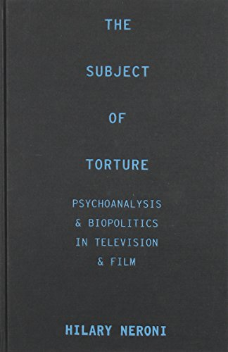 9780231170703: The Subject of Torture: Psychoanalysis, Biopolitics, and Media Representations