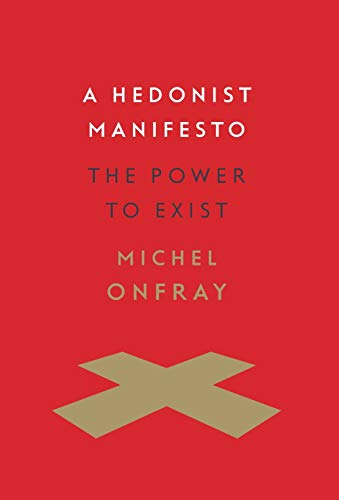 9780231171267: A Hedonist Manifesto: The Power to Exist (Insurrections: Critical Studies in Religion, Politics, and Culture)