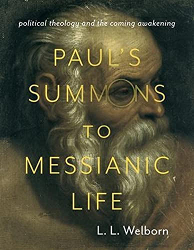 Paul's Summons to Messianic Life: Political Theology and the Coming Awakening (Insurrections: ...