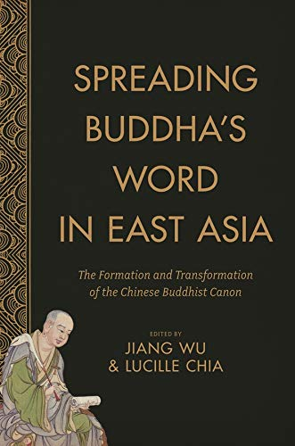9780231171601: Spreading Buddha's Word in East Asia: The Formation and Transformation of the Chinese Buddhist Canon