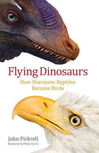 9780231171786: Flying Dinosaurs: How Fearsome Reptiles Became Birds