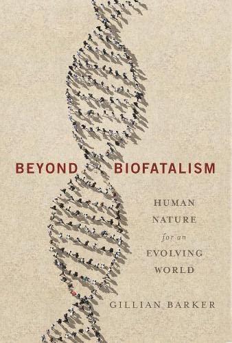 9780231171885: Beyond Biofatalism: Human Nature for an Evolving World