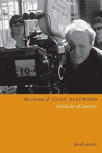 9780231172011: The Cinema of Clint Eastwood: Chronicles of America (Directors' Cuts)