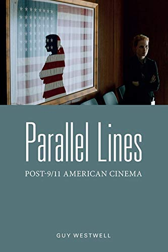 Parallel Lines: Post-9/11 American Cinema: Westwell, Guy