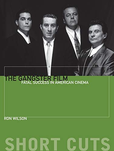 9780231172073: Gangster Film: Fatal Success in American Film (Short Cuts)