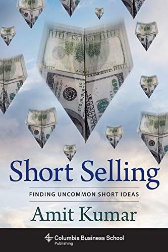 9780231172240: Short Selling: Finding Uncommon Short Ideas (Columbia Business School Publishing)