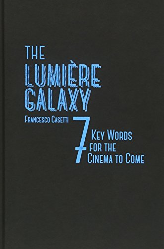 9780231172424: The Lumi�re Galaxy: Seven Key Words for the Cinema to Come