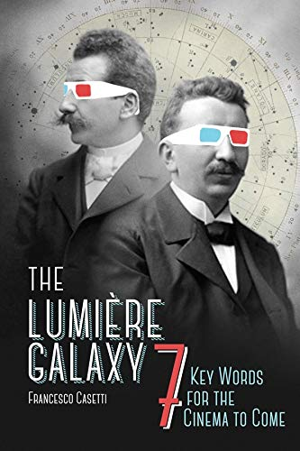 9780231172431: The Lumière Galaxy: Seven Key Words for the Cinema to Come
