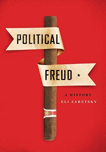 9780231172448: Political Freud: A History