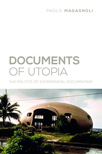 9780231172707: Documents of Utopia: The Politics of Experimental Documentary (Nonfictions)