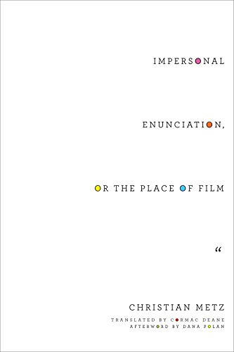 9780231173674: Impersonal Enunciation, or the Place of Film (Film and Culture Series)