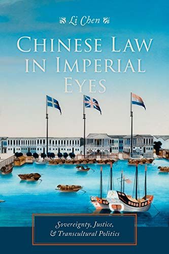 9780231173759: Chinese Law in Imperial Eyes: Sovereignty, Justice, and Transcultural Politics (Studies of the Weatherhead East Asian Institute, Columbia University)