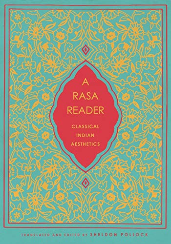 9780231173902: A Rasa Reader: Classical Indian Aesthetics (Historical Sourcebooks in Classical Indian Thought)