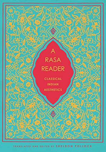 A Rasa Reader: Classical Indian Aesthetics (Historical Sourcebooks in Classical Indian Thought): ...