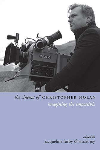 9780231173964: The Cinema of Christopher Nolan: Imagining the Impossible