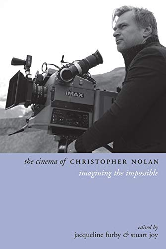 9780231173971: The Cinema of Christopher Nolan: Imagining the Impossible