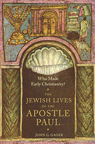 9780231174046: Who Made Early Christianity?: The Jewish Lives of the Apostle Paul (American Lectures on the History of Religions)