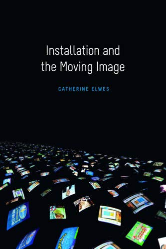 Installation and the Moving Image: Elwes, Catherine