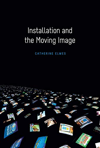 9780231174510: Installation and the Moving Image