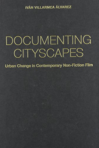9780231174527: Documenting Cityscapes: Urban Change in Contemporary Non-Fiction Film (Nonfictions)