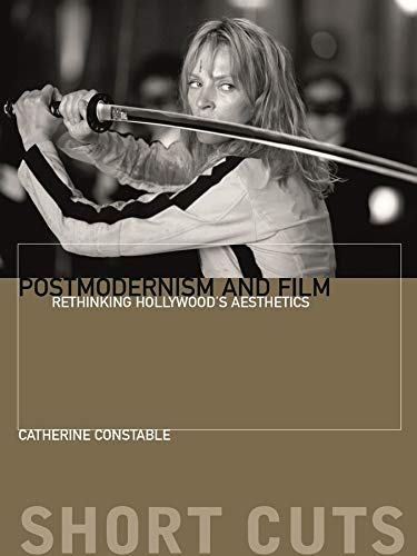 9780231174558: Postmodernism and Film: Rethinking Hollywood's Aesthestics (Short Cuts)