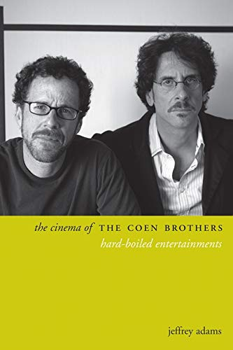 9780231174619: The Cinema of the Coen Brothers: Hard-Boiled Entertainments (Directors' Cuts)