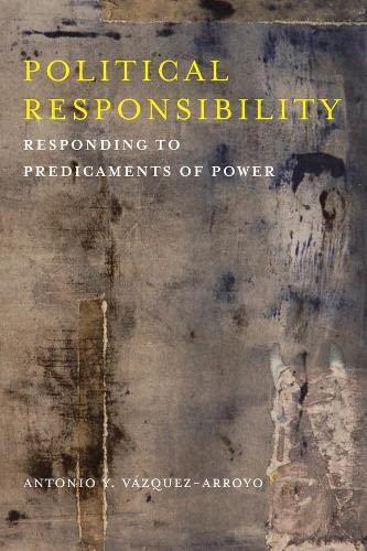 Political Responsibility: Responding to Predicaments of Power (Hardcover): Antonio Y. ...