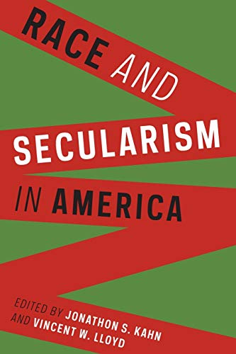 Race and Secularism in America (Religion, Culture,: Jonathon S. Kahn