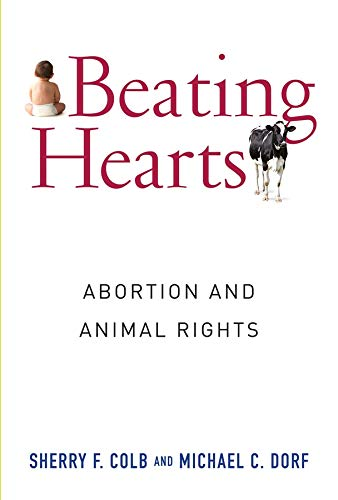 9780231175142: Beating Hearts: Abortion and Animal Rights (Critical Perspectives on Animals: Theory, Culture, Science, and Law)