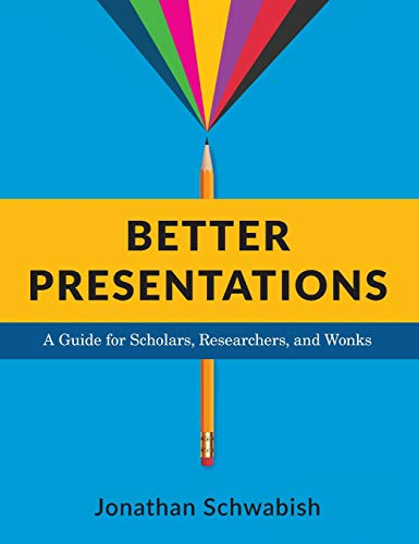 9780231175203: Better Presentations: A Guide for Scholars, Researchers, and Wonks