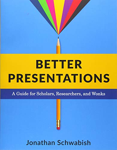 9780231175210: Better Presentations: A Guide for Scholars, Researchers, and Wonks