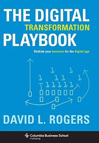 9780231175449: The Digital Transformation Playbook: Rethink Your Business for the Digital Age: Rethink Your Business for the Digital Age. Columbia Business School Publishing