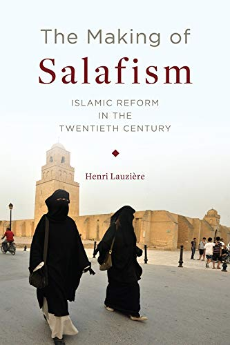 9780231175500: The Making of Salafism – Islamic Reform in the Twentieth Century