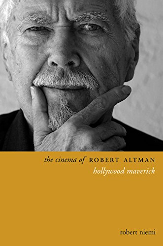 9780231176262: The Cinema of Robert Altman: Hollywood Maverick (Directors' Cuts)