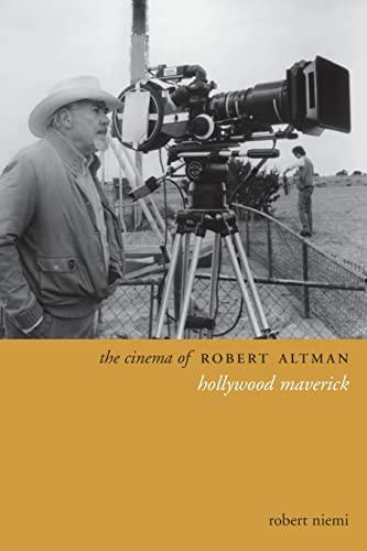 9780231176279: The Cinema of Robert Altman: Hollywood Maverick (Directors' Cuts)