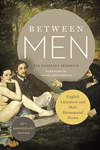 9780231176293: Between Men: English Literature and Male Homosocial Desire (Gender and Culture Series)