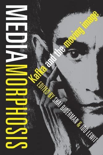 Mediamorphosis: Kafka and the Moving Image (Hardback)