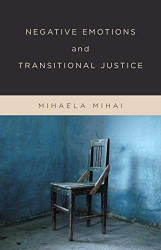Negative Emotions and Transitional Justice: Mihai, Mihaela