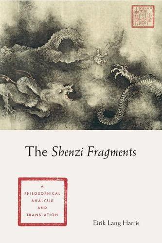 The Shenzi Fragments - A Philosophical Analysis And Translation