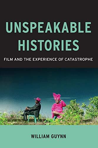 Unspeakable Histories (Paperback): William Guynn