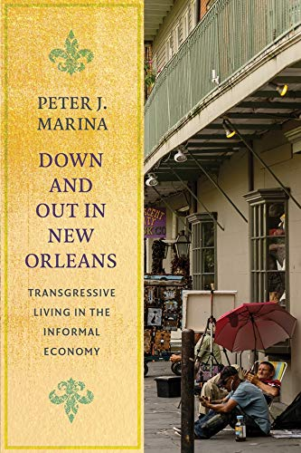 Down and Out in New Orleans: Transgressive Living in the Informal Economy (Studies in Transgression...