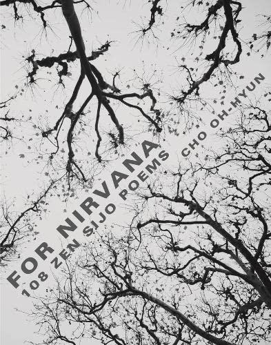 For Nirvana: 108 Zen Sijo Poems (Paperback): Oh-Hyun Cho