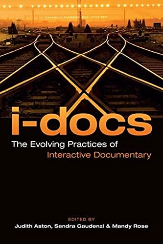 9780231181228: I-Docs: The Evolving Practices of Interactive Documentary (Nonfictions)