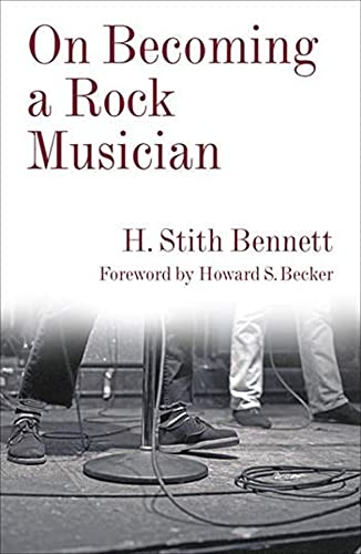 On Becoming a Rock Musician (Legacy Editions): Bennett, H. Stith